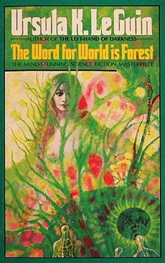 The Word For World Is Forest by Ursula K. LeGuin